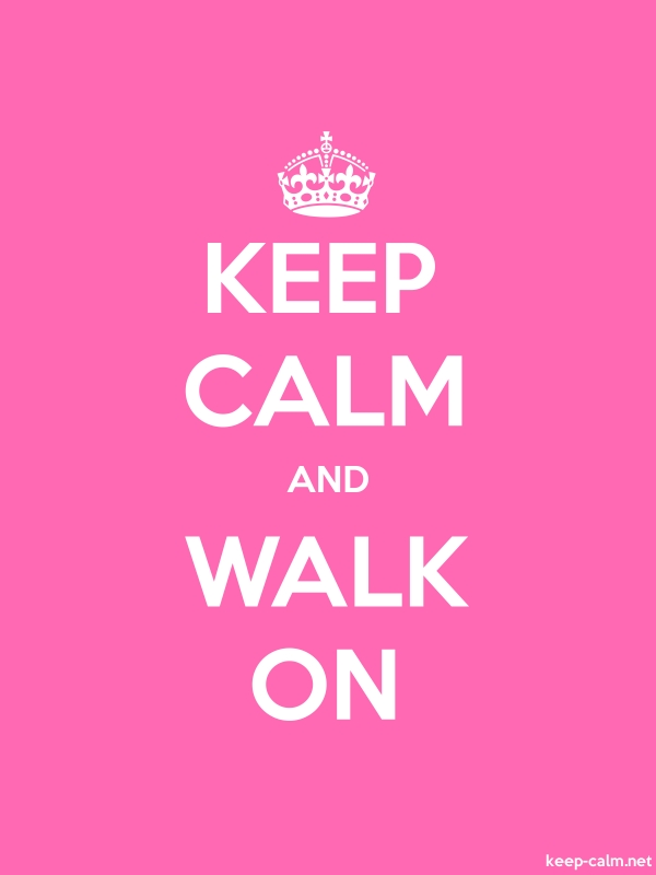 KEEP CALM AND WALK ON - white/pink - Default (600x800)