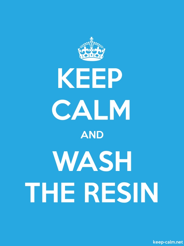 KEEP CALM AND WASH THE RESIN - white/blue - Default (600x800)