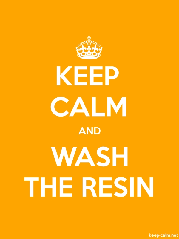 KEEP CALM AND WASH THE RESIN - white/orange - Default (600x800)