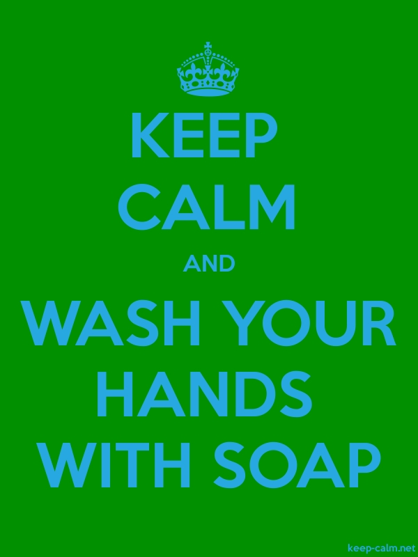 KEEP CALM AND WASH YOUR HANDS WITH SOAP - blue/green - Default (600x800)