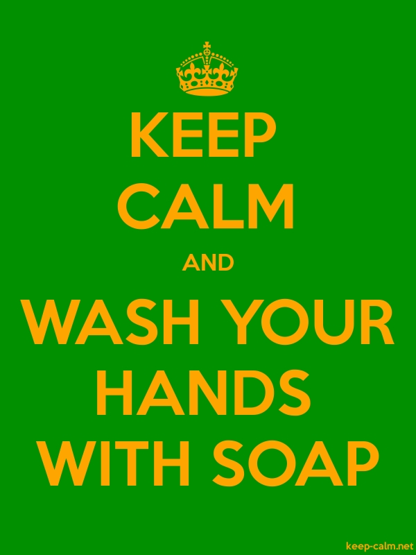 KEEP CALM AND WASH YOUR HANDS WITH SOAP - orange/green - Default (600x800)
