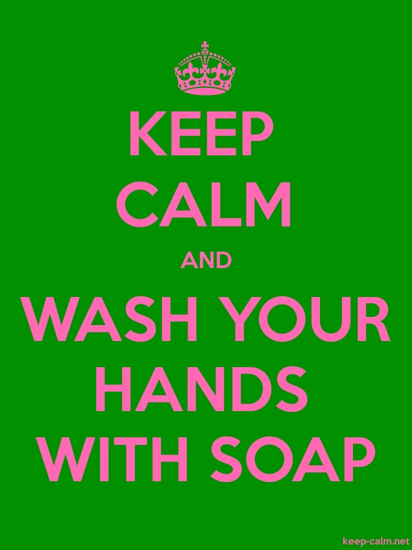 KEEP CALM AND WASH YOUR HANDS WITH SOAP - pink/green - Default (600x800)