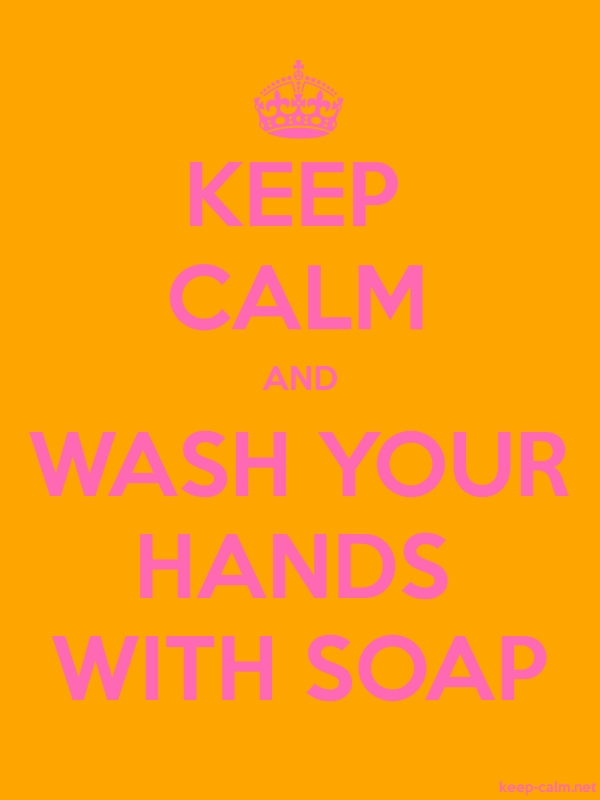 KEEP CALM AND WASH YOUR HANDS WITH SOAP - pink/orange - Default (600x800)