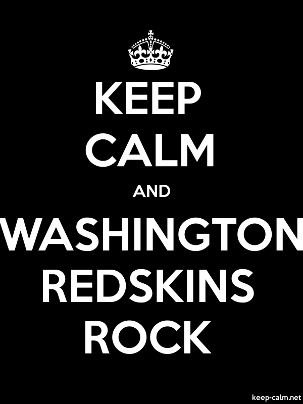 KEEP CALM AND WASHINGTON REDSKINS ROCK - white/black - Default (600x800)