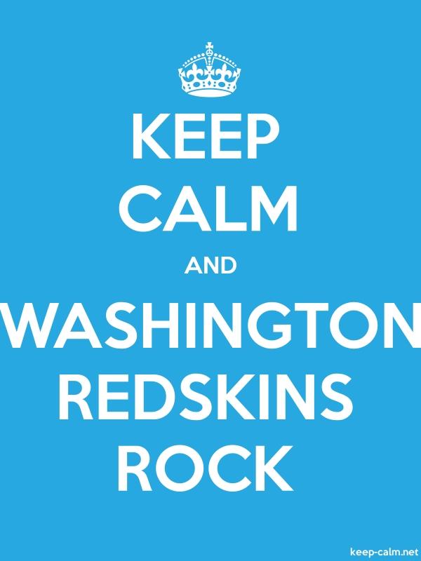 KEEP CALM AND WASHINGTON REDSKINS ROCK - white/blue - Default (600x800)