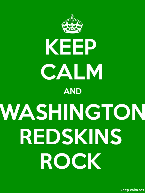 KEEP CALM AND WASHINGTON REDSKINS ROCK - white/green - Default (600x800)