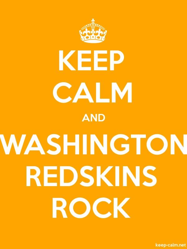KEEP CALM AND WASHINGTON REDSKINS ROCK - white/orange - Default (600x800)