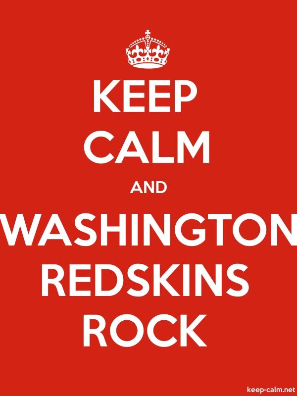 KEEP CALM AND WASHINGTON REDSKINS ROCK - white/red - Default (600x800)