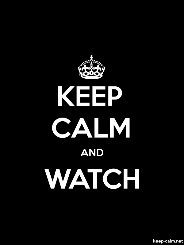 KEEP CALM AND WATCH - white/black - Default (600x800)