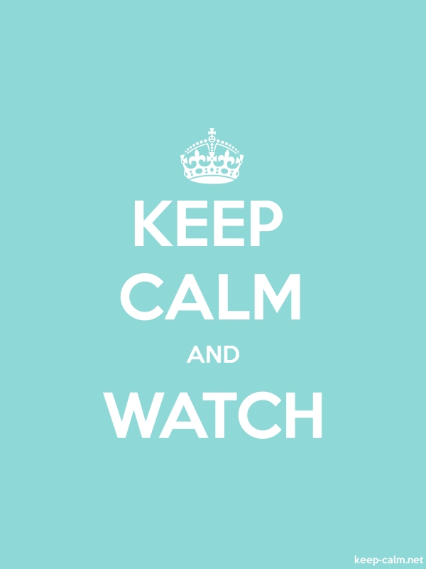 KEEP CALM AND WATCH - white/lightblue - Default (600x800)