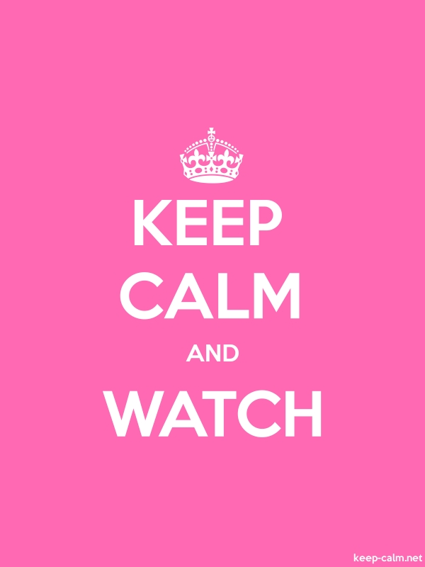 KEEP CALM AND WATCH - white/pink - Default (600x800)