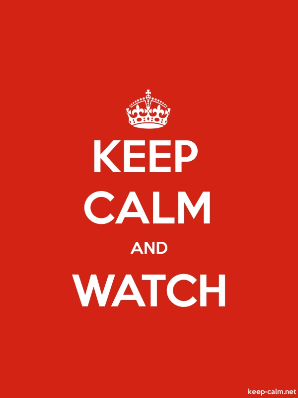 KEEP CALM AND WATCH - white/red - Default (600x800)