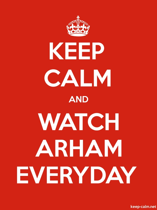 KEEP CALM AND WATCH ARHAM EVERYDAY - white/red - Default (600x800)