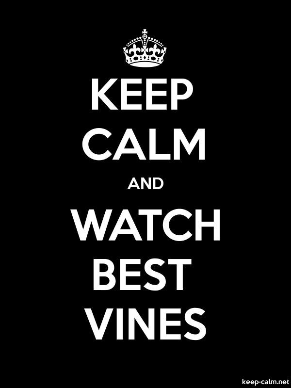 KEEP CALM AND WATCH BEST VINES - white/black - Default (600x800)
