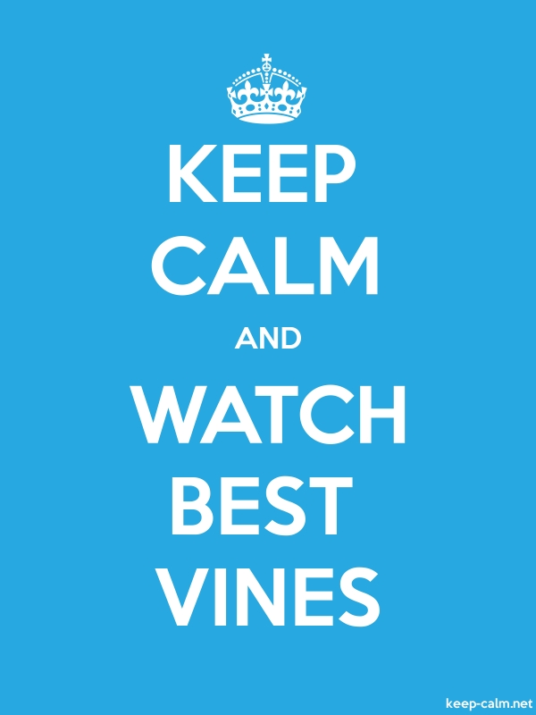 KEEP CALM AND WATCH BEST VINES - white/blue - Default (600x800)
