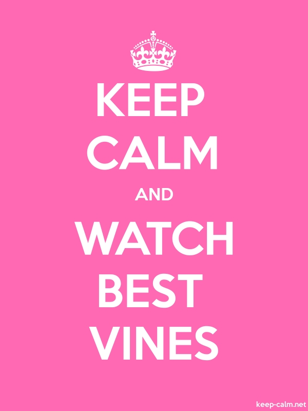 KEEP CALM AND WATCH BEST VINES - white/pink - Default (600x800)