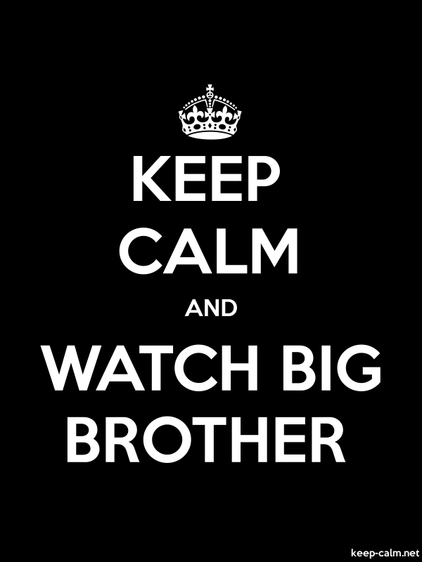 KEEP CALM AND WATCH BIG BROTHER - white/black - Default (600x800)