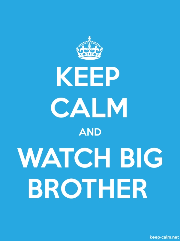 KEEP CALM AND WATCH BIG BROTHER - white/blue - Default (600x800)