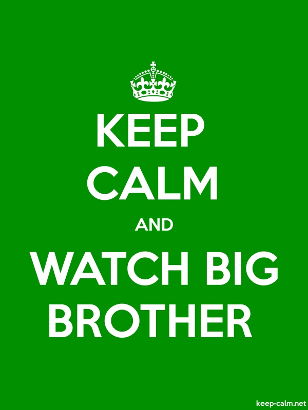 KEEP CALM AND WATCH BIG BROTHER - white/green - Default (600x800)