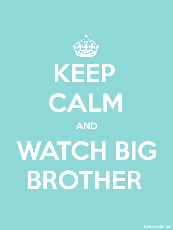 KEEP CALM AND WATCH BIG BROTHER - white/lightblue - Default (600x800)