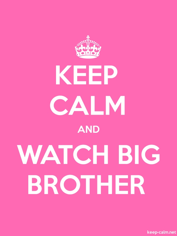 KEEP CALM AND WATCH BIG BROTHER - white/pink - Default (600x800)