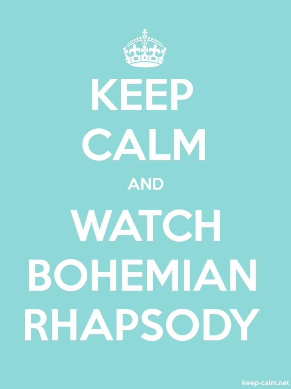 KEEP CALM AND WATCH BOHEMIAN RHAPSODY - white/lightblue - Default (600x800)