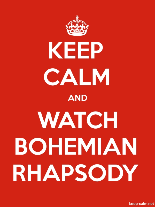 KEEP CALM AND WATCH BOHEMIAN RHAPSODY - white/red - Default (600x800)