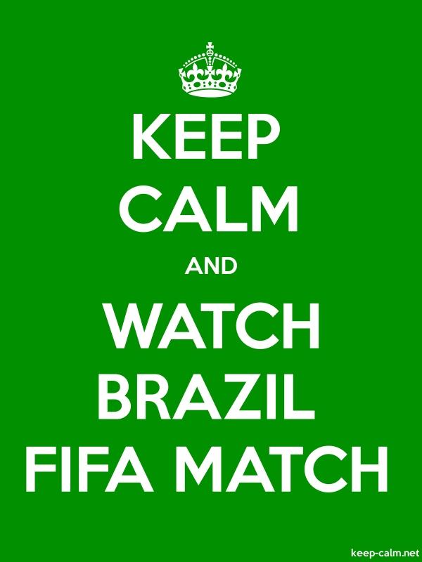 KEEP CALM AND WATCH BRAZIL FIFA MATCH - white/green - Default (600x800)