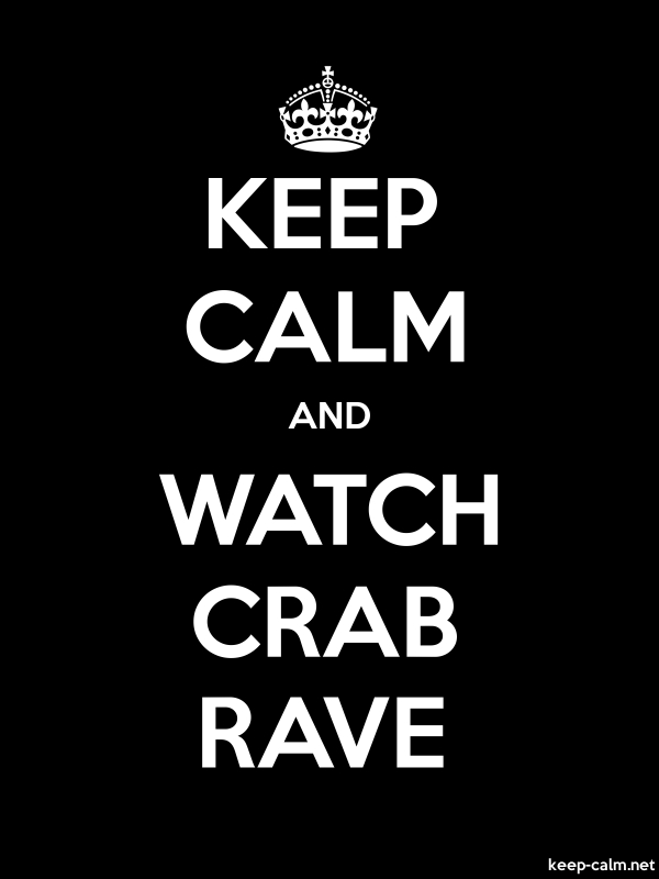 KEEP CALM AND WATCH CRAB RAVE - white/black - Default (600x800)