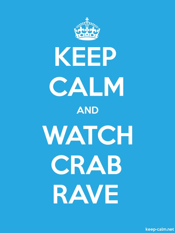 KEEP CALM AND WATCH CRAB RAVE - white/blue - Default (600x800)