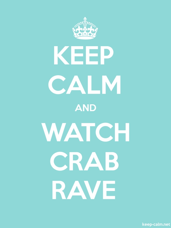 KEEP CALM AND WATCH CRAB RAVE - white/lightblue - Default (600x800)