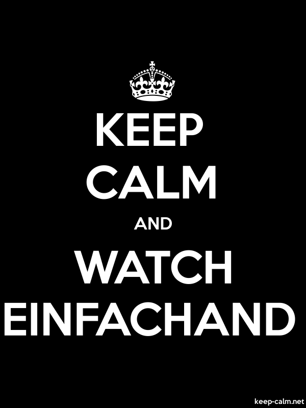 KEEP CALM AND WATCH EINFACHAND - white/black - Default (600x800)