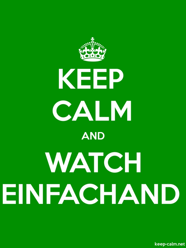 KEEP CALM AND WATCH EINFACHAND - white/green - Default (600x800)