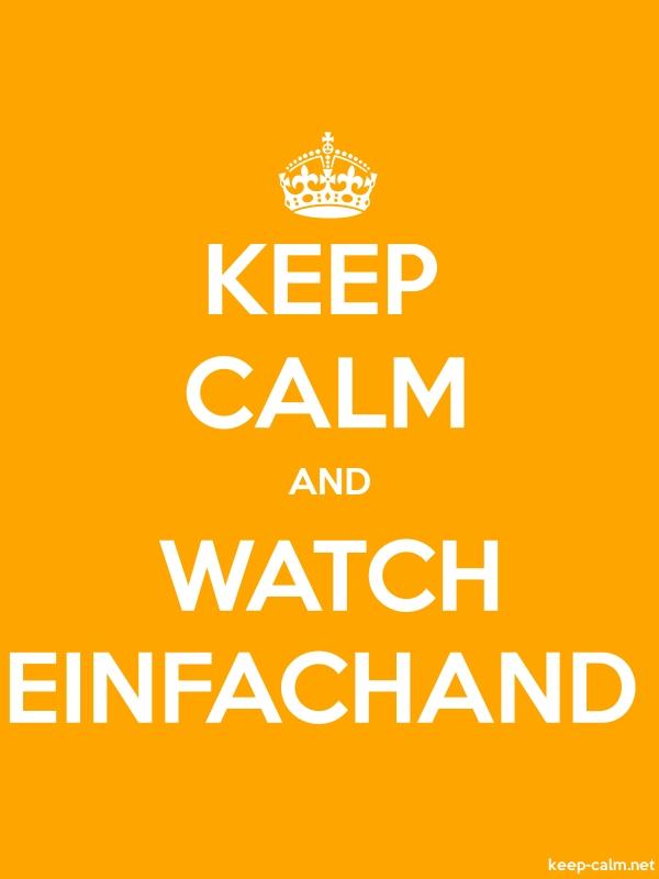 KEEP CALM AND WATCH EINFACHAND - white/orange - Default (600x800)