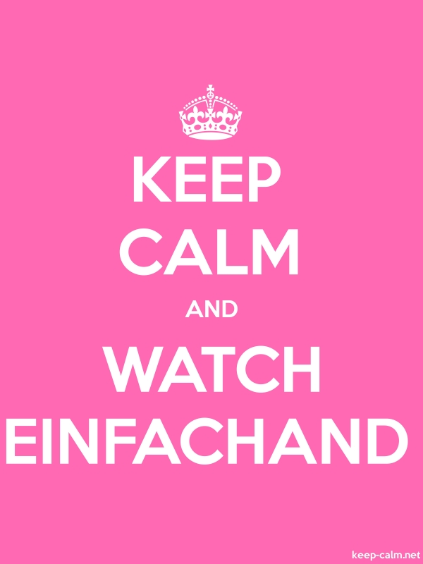 KEEP CALM AND WATCH EINFACHAND - white/pink - Default (600x800)