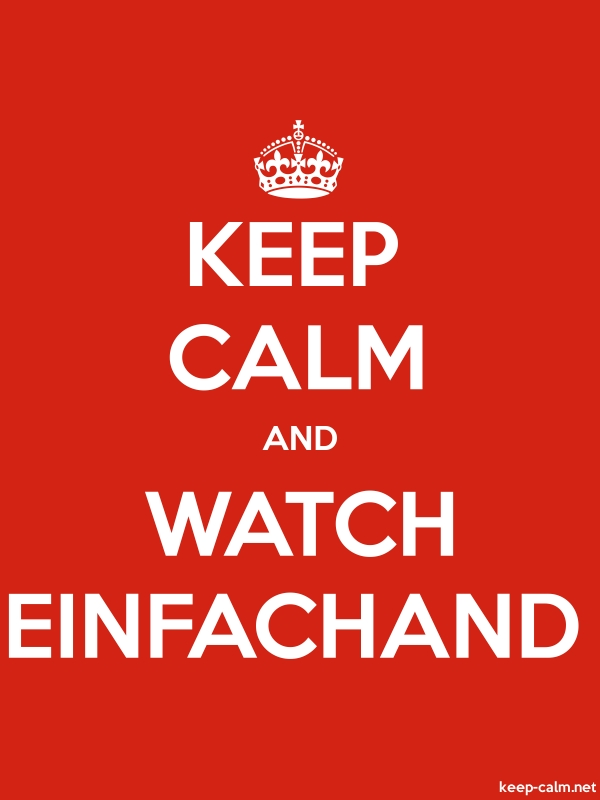 KEEP CALM AND WATCH EINFACHAND - white/red - Default (600x800)