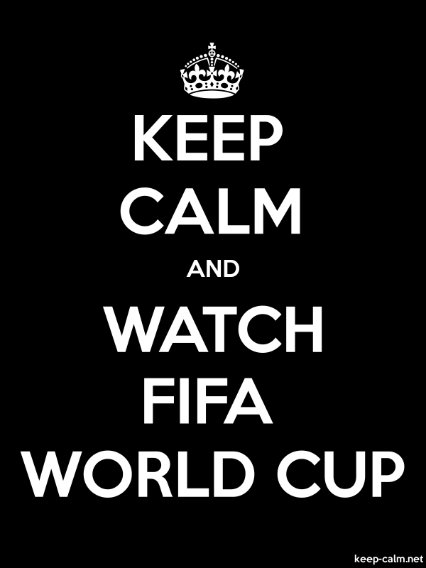 KEEP CALM AND WATCH FIFA WORLD CUP - white/black - Default (600x800)
