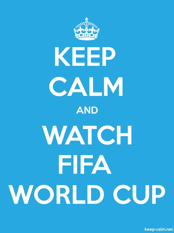 KEEP CALM AND WATCH FIFA WORLD CUP - white/blue - Default (600x800)