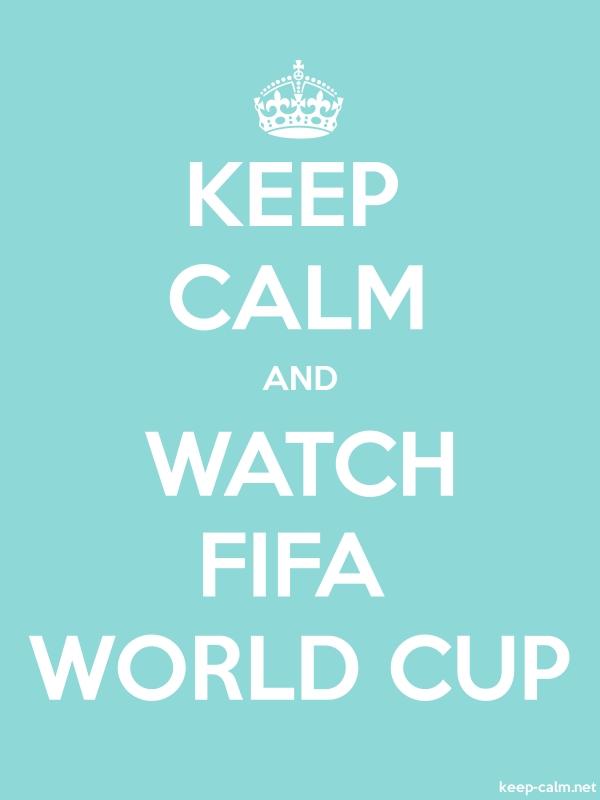 KEEP CALM AND WATCH FIFA WORLD CUP - white/lightblue - Default (600x800)