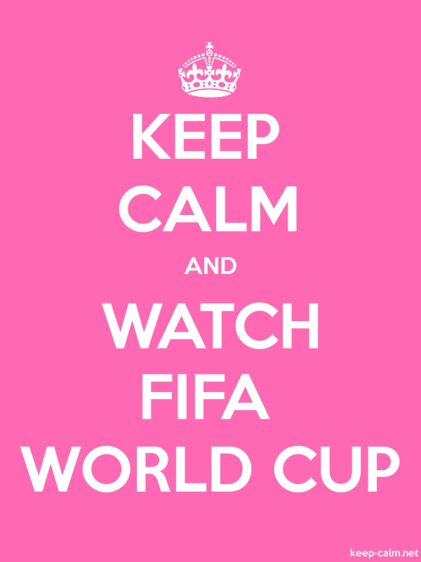 KEEP CALM AND WATCH FIFA WORLD CUP - white/pink - Default (600x800)