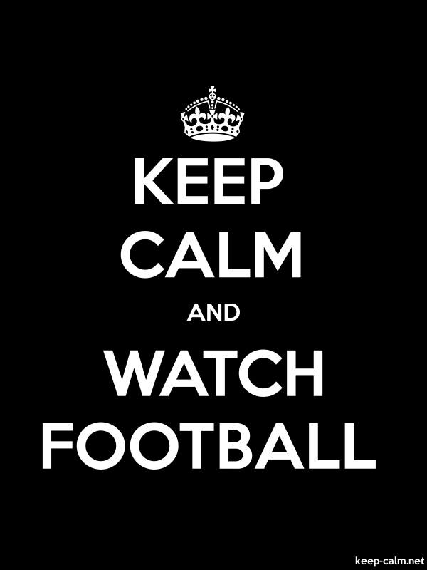 KEEP CALM AND WATCH FOOTBALL - white/black - Default (600x800)