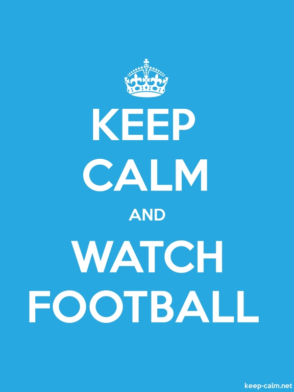 KEEP CALM AND WATCH FOOTBALL - white/blue - Default (600x800)