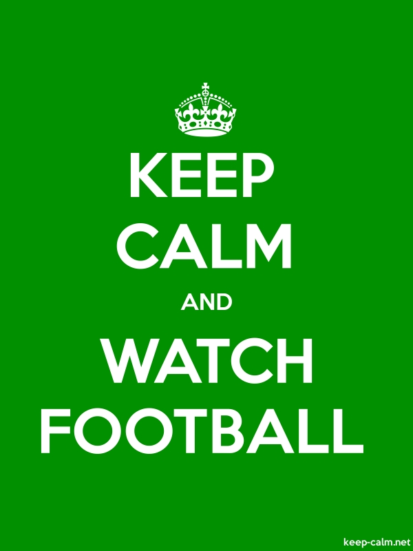 KEEP CALM AND WATCH FOOTBALL - white/green - Default (600x800)