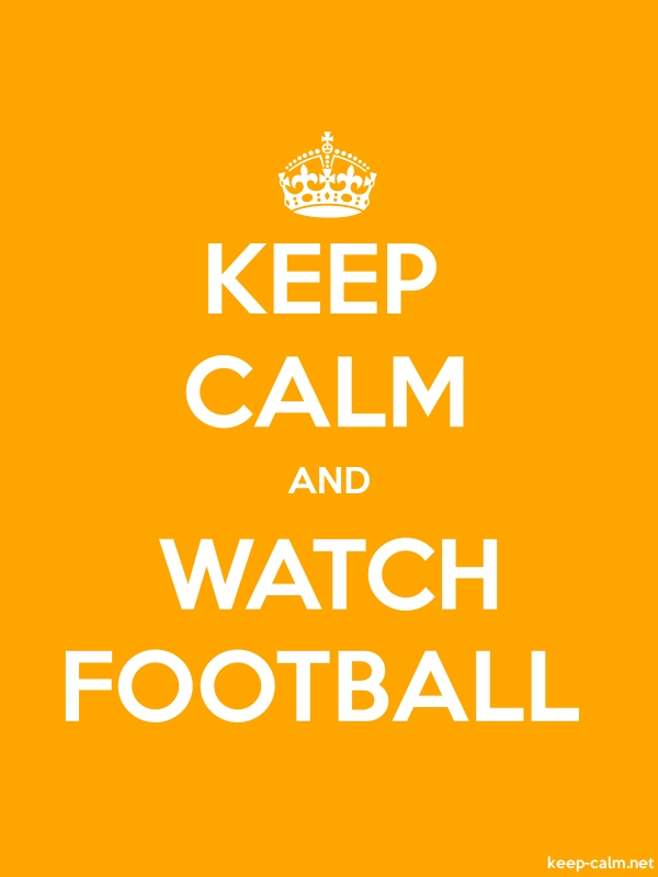 KEEP CALM AND WATCH FOOTBALL - white/orange - Default (600x800)