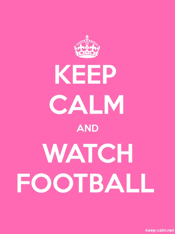 KEEP CALM AND WATCH FOOTBALL - white/pink - Default (600x800)