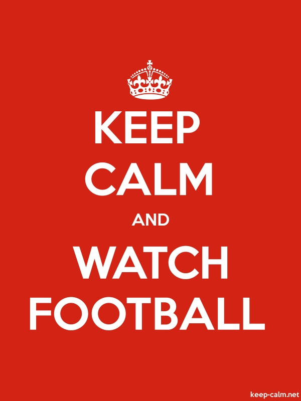 KEEP CALM AND WATCH FOOTBALL - white/red - Default (600x800)