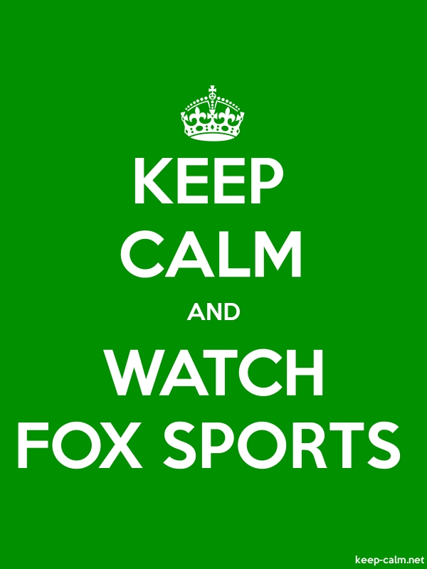 KEEP CALM AND WATCH FOX SPORTS - white/green - Default (600x800)