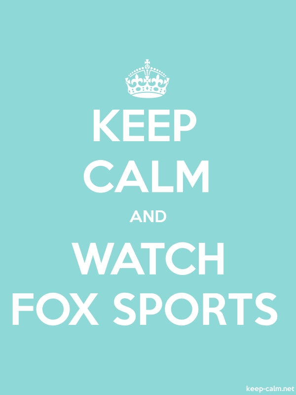 KEEP CALM AND WATCH FOX SPORTS - white/lightblue - Default (600x800)