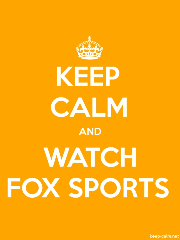 KEEP CALM AND WATCH FOX SPORTS - white/orange - Default (600x800)