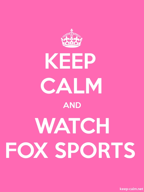 KEEP CALM AND WATCH FOX SPORTS - white/pink - Default (600x800)